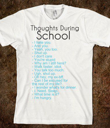 cool shirts thoughts during school - funny tops - cute skreened t-shirts, pretty  organic shirts UNEEAFF