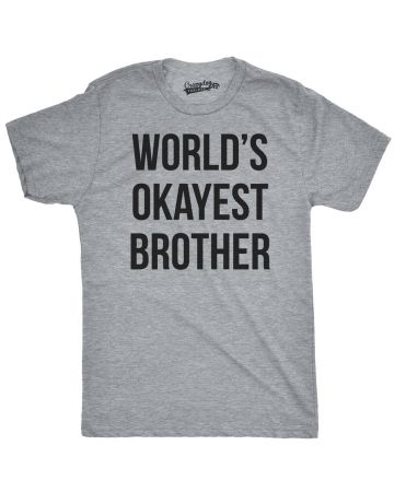 funny t shirts worldu0027s okayest brother OOSTNHJ